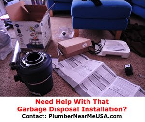 Need help with that garbage disposal installation? Contact: PlumberNearMeUSA.com