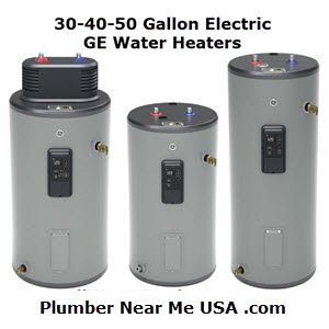 30-40-50 gallon GE electric water heaters. Plumber Near Me USA .com